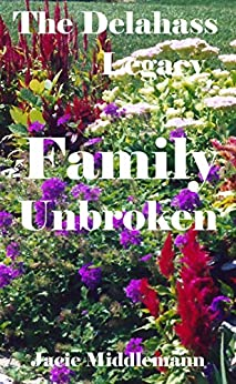 Family Unbroken (The Delahass Legacy Book 2) by [Jacie Middlemann]