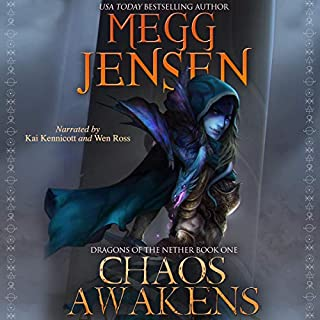 Chaos Awakens     Dragons of the Nether, Volume 1              By:                                                                                                                                 Megg Jensen                               Narrated by:                                                                                                                                 Kai Kennicott,                                                                                        Wen Ross                      Length: 10 hrs and 39 mins     10 ratings     Overall 3.9