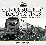 Oliver Bulleid's Locomotives: Their Design and Development (Locomotive Portfolio) (English Edition)