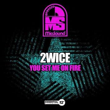 You Set Me on Fire