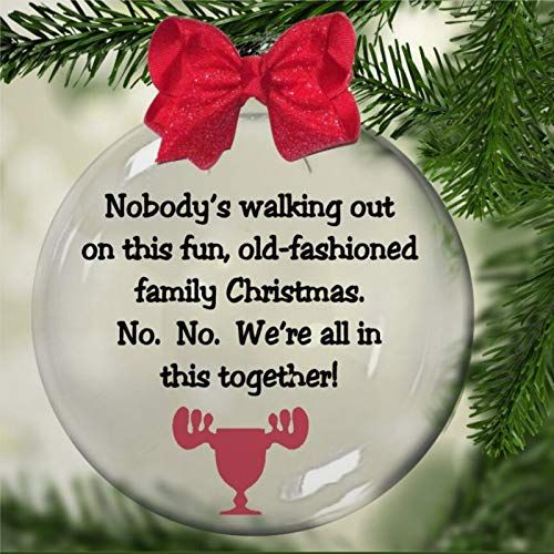 Nobodys Walking Out on This Fun Old Fashioned Family National Lampoons Vacation Clark Griswold Acrylic Christmas Ball Ornament, Christmas Bauble Tree Ornament with presents for Church Members ,Holiday