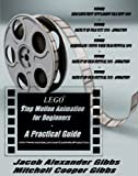 LEGO Stop Motion Animation For Beginners: A Practical Guide (English Edition)