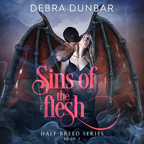 Sins of the Flesh     Half-Breed Series, Book 2              By:                                                                                                                                 Debra Dunbar                               Narrated by:                                                                                                                                 Hollie Jackson                      Length: 9 hrs and 13 mins     2 ratings     Overall 5.0