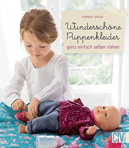 Wunderschöne Puppenkleider: ganz einfach selber nähen