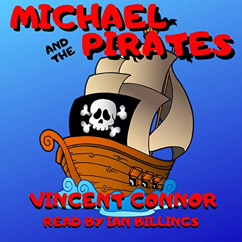 Michael and the Pirates: A Floating Adventure Only He Can See audiobook cover art