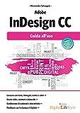 Adobe InDesign CC: Guida all'uso (Italian Edition)