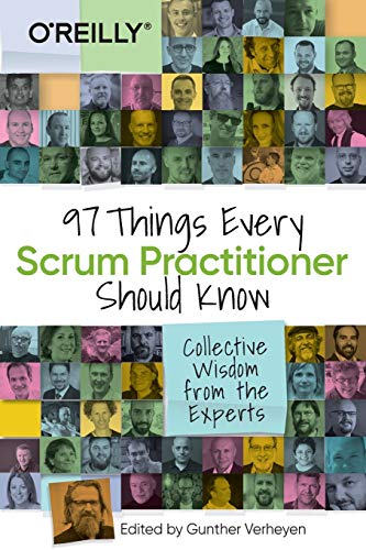 97 Things Every Scrum Practitioner Should Know: Collective Wisdom from the Experts