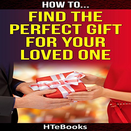 How to Find the Perfect Gift for Your Loved One cover art