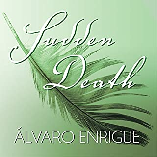Sudden Death                   Written by:                                                                                                                                 Álvaro Enrigue                               Narrated by:                                                                                                                                 Robert Fass                      Length: 6 hrs and 57 mins     Not rated yet     Overall 0.0