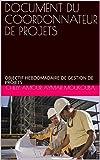 DOCUMENT DU COORDONNATEUR DE PROJETS: OBJECTIF HEBDOMADAIRE DE GESTION DE PROJETS (French Edition)