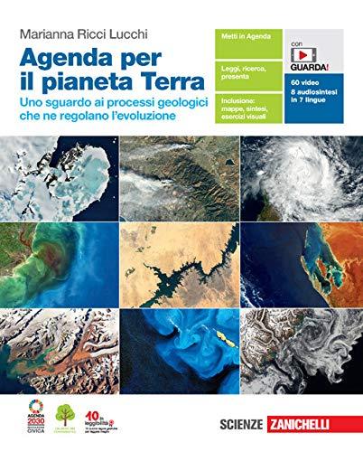 Agenda per il pianeta Terra. Uno sguardo ai processi geologici che ne regolano l'evoluzione. Per le Scuole superiori. Con Contenuto digitale (fornito elettronicamente)