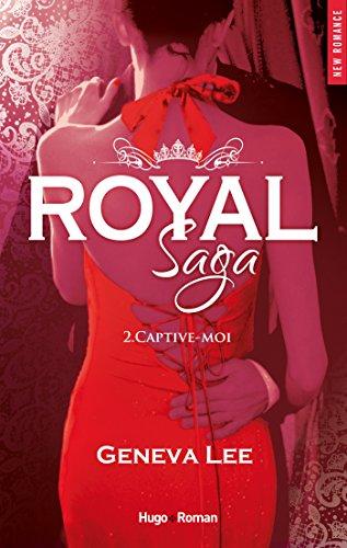 Royal Saga - tome 2 Captive-moi (NEW ROMANCE) par [Geneva Lee, Claire Sarradel]