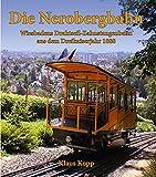 Die Nerobergbahn: Wiesbadens Drahtseil-Zahnstangenbahn aus dem Dreikaiserjahr 1888
