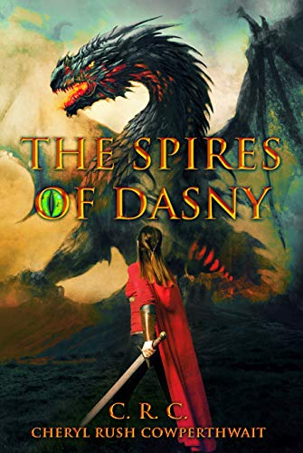 The Spires of Dasny: Dragon Riders School by [Cheryl Rush Cowperthwait]