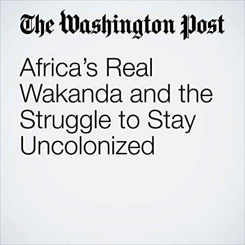 Africa's Real Wakanda and the Struggle to Stay Uncolonized copertina