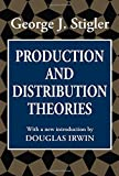 Production and Distribution Theories (Classics in Economics)