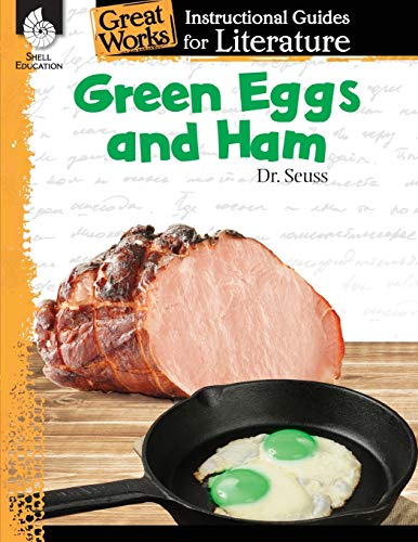 Green Eggs and Ham: An Instructional Guide for Literature