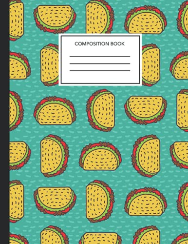 Composition Notebook: Tacos Wide Ruled Notebook for Students and Teachers (kids and Adults) - 120 Lined Paper Pages ( Tacos Composition Notebooks)