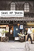 Soul of Tokyo: A Guide to 30 Exceptional Experiences