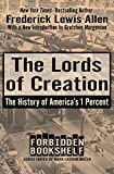 The Lords of Creation: The History of America's 1 Percent (Forbidden Bookshelf, 1)