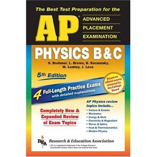 AP Physics B & C (REA) - The Best Test Prep for the Advanced Placement...