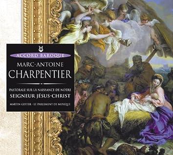 Charpentier: Pastorale sur la naissance de notre Seigneur Jésus-Christ