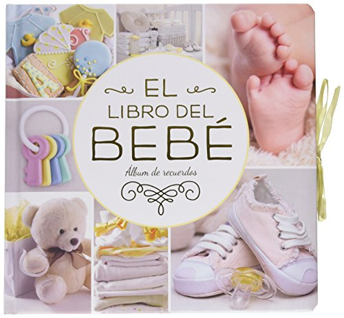 El libro del Bebé: Álbum de recuerdos (Álbumes familiares)