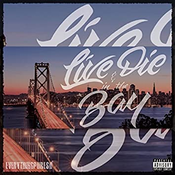 Live & Die in the Bay
