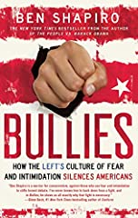 Bullies How the Left s Culture of Fear and Intimidation Silences Americans