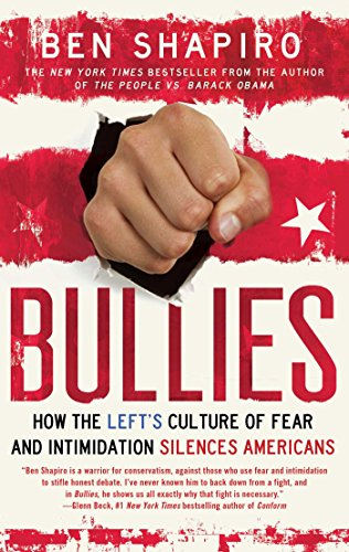 Bullies: How the Left's Culture of Fear and Intimidation Silences Americans (English Edition)