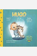 Hugo wants a cat. Hugo vill ha en katt. Hugo desea tener un gatito. (Hugos värld. Hugo's World. El mundo de Hugo.) Paperback