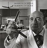 Barbieri di Sicilia. Fotografie di Armando Rotoletti. Ediz. illustrata