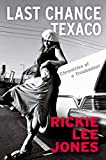 Last Chance Texaco: Chronicles of a Troubadour (English Edition)