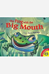 The Frog With the Big Mouth (Av2 Fiction Readalongs 2013) Library Binding