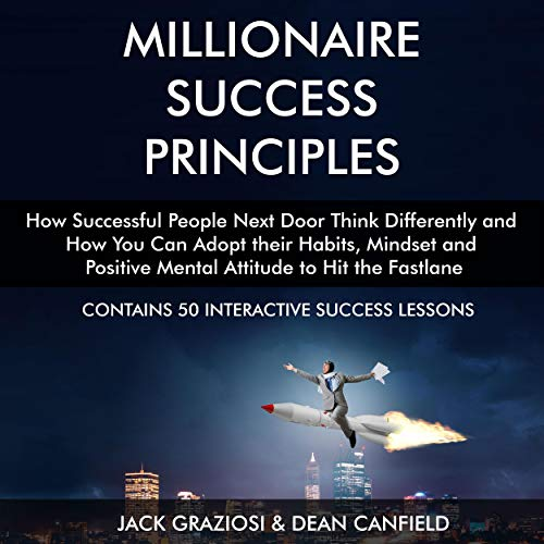 Millionaire Success Principles Audiobook By Jack Graziosi,                                                                                        Dean Canfield cover art