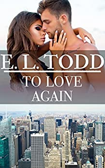 To Love Again (Forever and Ever #43) by [E. L. Todd]