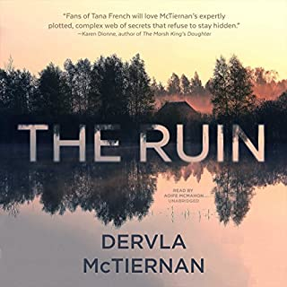 The Ruin                   Written by:                                                                                                                                 Dervla McTiernan                               Narrated by:                                                                                                                                 Aoife McMahon                      Length: 10 hrs and 25 mins     104 ratings     Overall 4.5