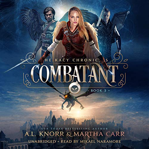 Combatant: The Revelations of Oriceran: The Kacy Chronicles, Book 3