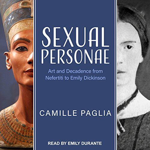 Sexual Personae     Art and Decadence from Nefertiti to Emily Dickinson              By:                                                                                                                                 Camille Paglia                               Narrated by:                                                                                                                                 Emily Durante                      Length: 35 hrs and 15 mins     2 ratings     Overall 3.0