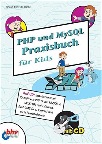 PHP und MySQL Praxisbuch für Kids