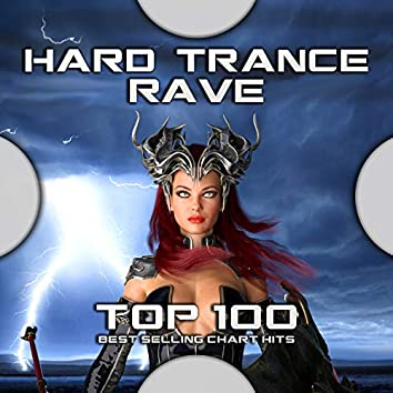 Hard Trance Rave Top 100 Best Selling Chart Hits
