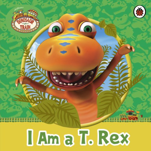 Dinosaur Train: I am a T. Rex (English Edition)