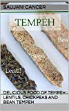 DELICIOUS FOOD OF TEMPEH : LENTILS, CHICKPEAS AND BEAN TEMPEH (English Edition)