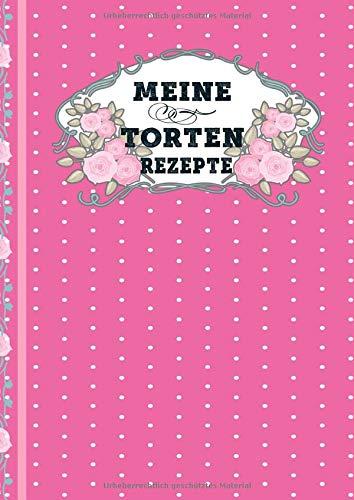 Meine Torten Rezepte: schön gestaltetes Journal zum eintragen von deinen Tortenrezepten in DIN A4 Format und hat 124 Seiten, Ideales Geschenk für Freundin,Oma, Mutter zum Geburtstag oder Weihnachten.
