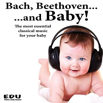 Bach, Beethoven and Baby: the Most Essential Classical Music for Your Baby