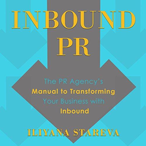 Inbound PR     The PR Agency's Manual to Transforming Your Business with Inbound              De :                                                                                                                                 Iliyana Stareva                               Lu par :                                                                                                                                 Norah Tocci                      Durée : 4 h et 50 min     Pas de notations     Global 0,0