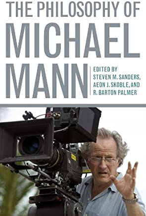The Philosophy of Michael Mann (The Philosophy of Popular Culture) (English Edition)