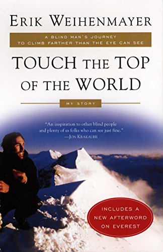 Touch the Top of the World: A Blind Man's Journey to Climb Farther than the Eye Can See: My Story (English Edition)