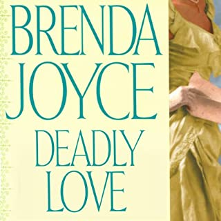 Deadly Love     A Francesca Cahill Novel              By:                                                                                                                                 Brenda Joyce                               Narrated by:                                                                                                                                 Coleen Marlo                      Length: 11 hrs and 21 mins     71 ratings     Overall 3.7