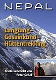 Nepal Langtang-Gosainkund-Hüttentrekking: Ein Reisebericht von Peter Gebel